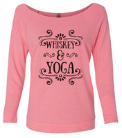 Whiskey & Yoga 3/4 Sleeve Raw Edge French Terry Cut - Dolman Style Very Trendy Funny Shirt Small / Pink