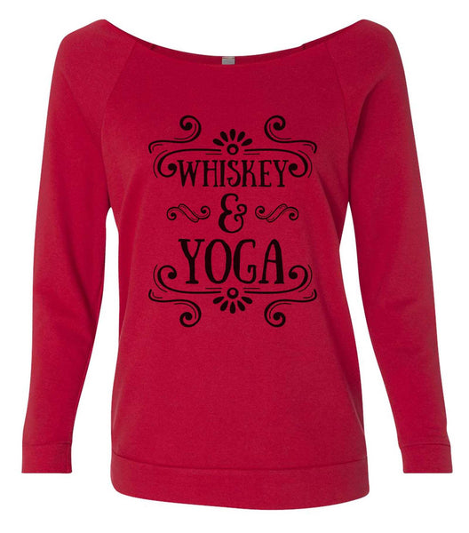 Whiskey & Yoga 3/4 Sleeve Raw Edge French Terry Cut - Dolman Style Very Trendy Funny Shirt Small / Red