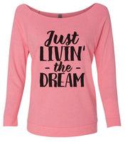 Just Livin' The Dream 3/4 Sleeve Raw Edge French Terry Cut - Dolman Style Very Trendy Funny Shirt Small / Pink