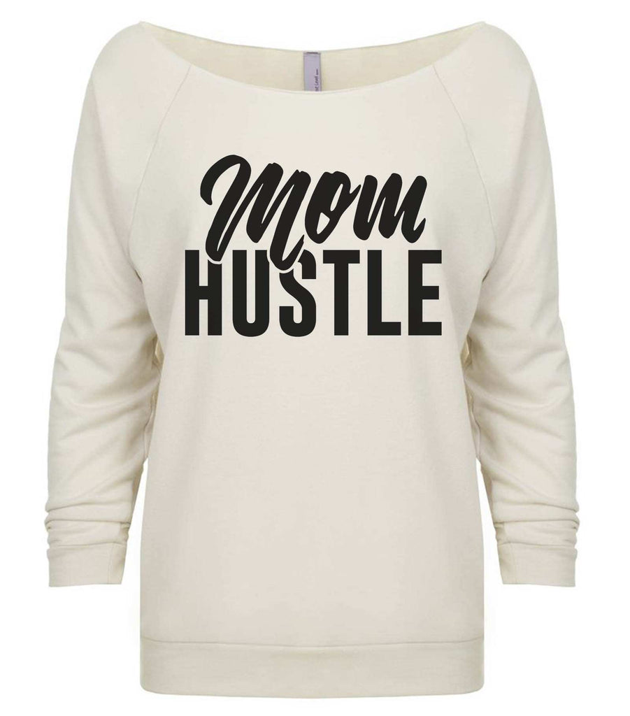 Mom Hustle 3/4 Sleeve Raw Edge French Terry Cut - Dolman Style Very Trendy Funny Shirt Small / Beige