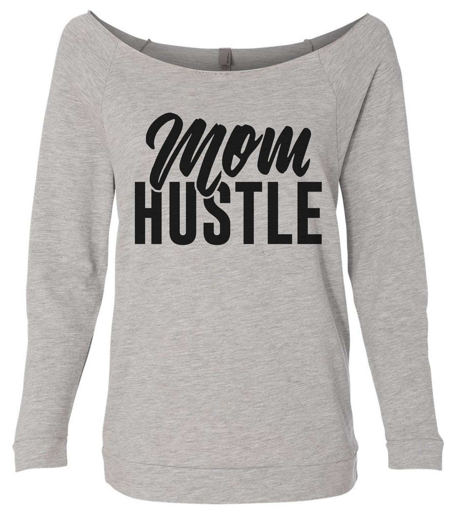 Mom Hustle 3/4 Sleeve Raw Edge French Terry Cut - Dolman Style Very Trendy Funny Shirt Small / Grey