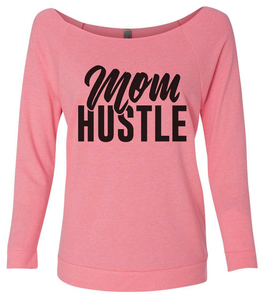 Mom Hustle 3/4 Sleeve Raw Edge French Terry Cut - Dolman Style Very Trendy Funny Shirt Small / Pink