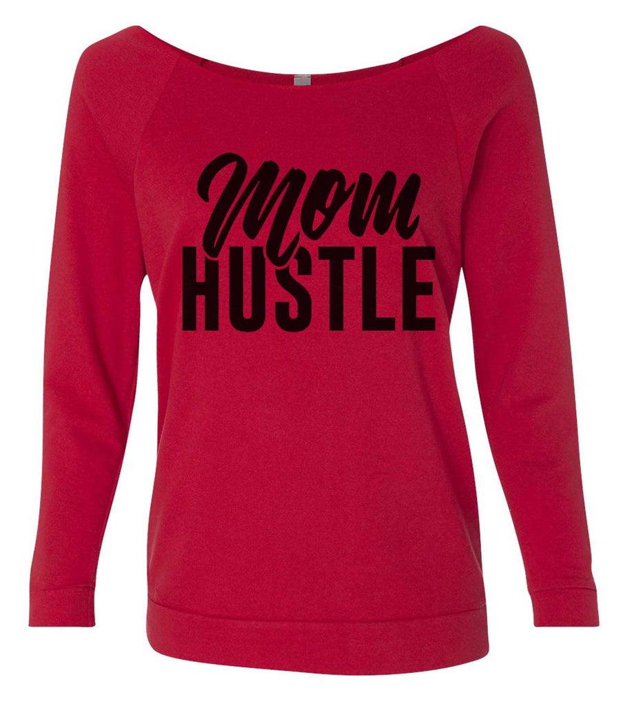 Mom Hustle 3/4 Sleeve Raw Edge French Terry Cut - Dolman Style Very Trendy Funny Shirt Small / Red