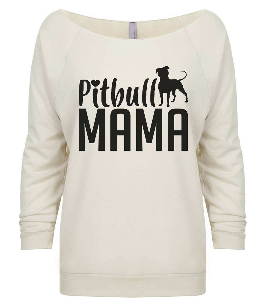 Pitbull Mama 3/4 Sleeve Raw Edge French Terry Cut - Dolman Style Very Trendy Funny Shirt Small / Beige