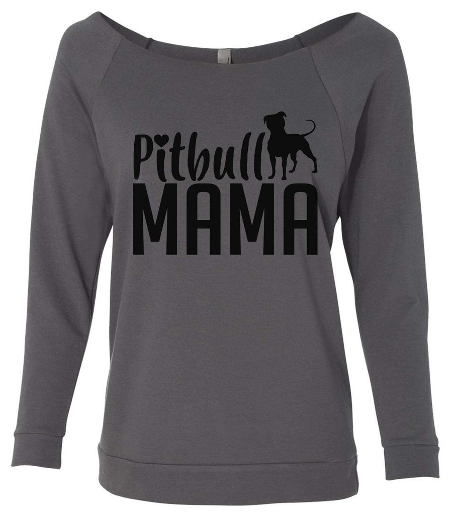 Pitbull Mama 3/4 Sleeve Raw Edge French Terry Cut - Dolman Style Very Trendy Funny Shirt Small / Charcoal Dark Gray