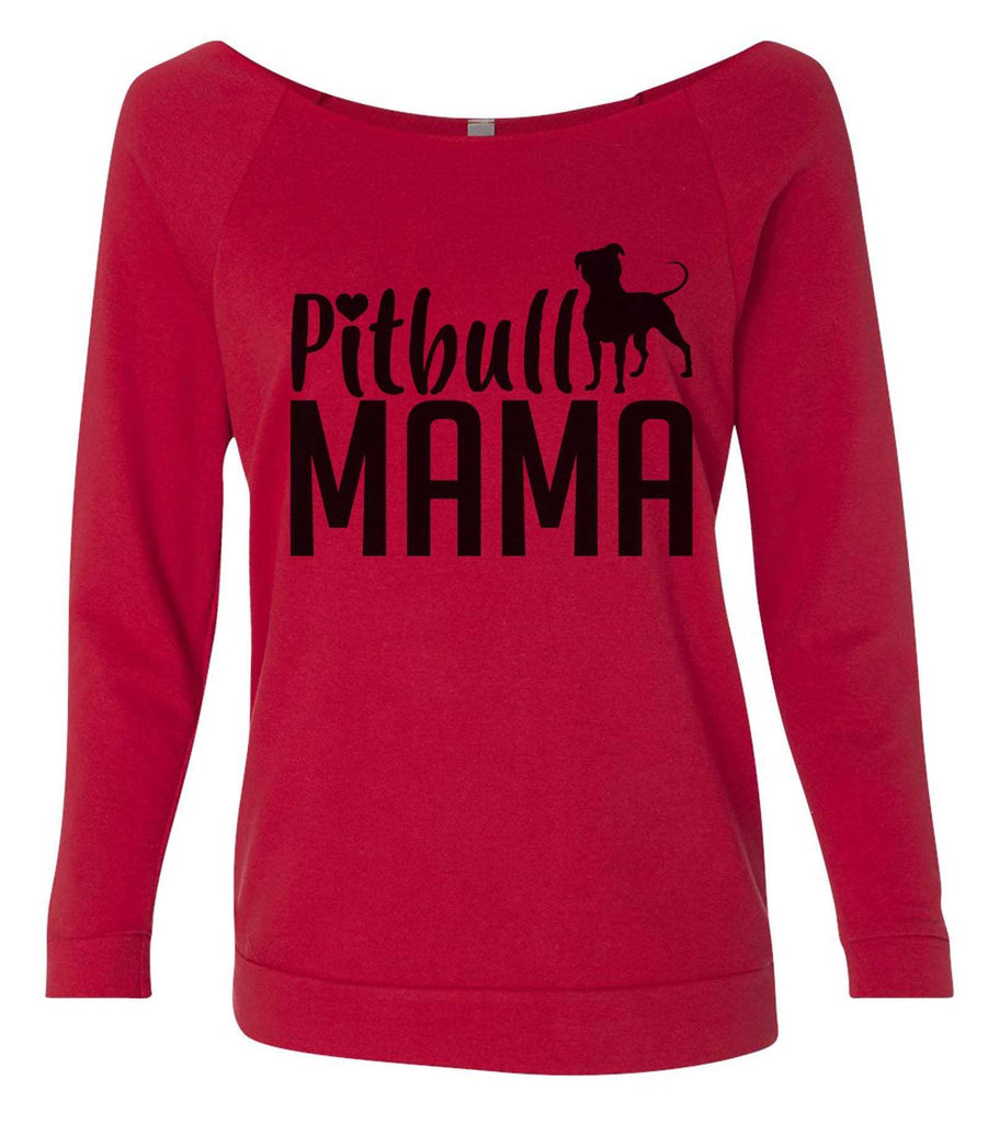 Pitbull Mama 3/4 Sleeve Raw Edge French Terry Cut - Dolman Style Very Trendy Funny Shirt Small / Red
