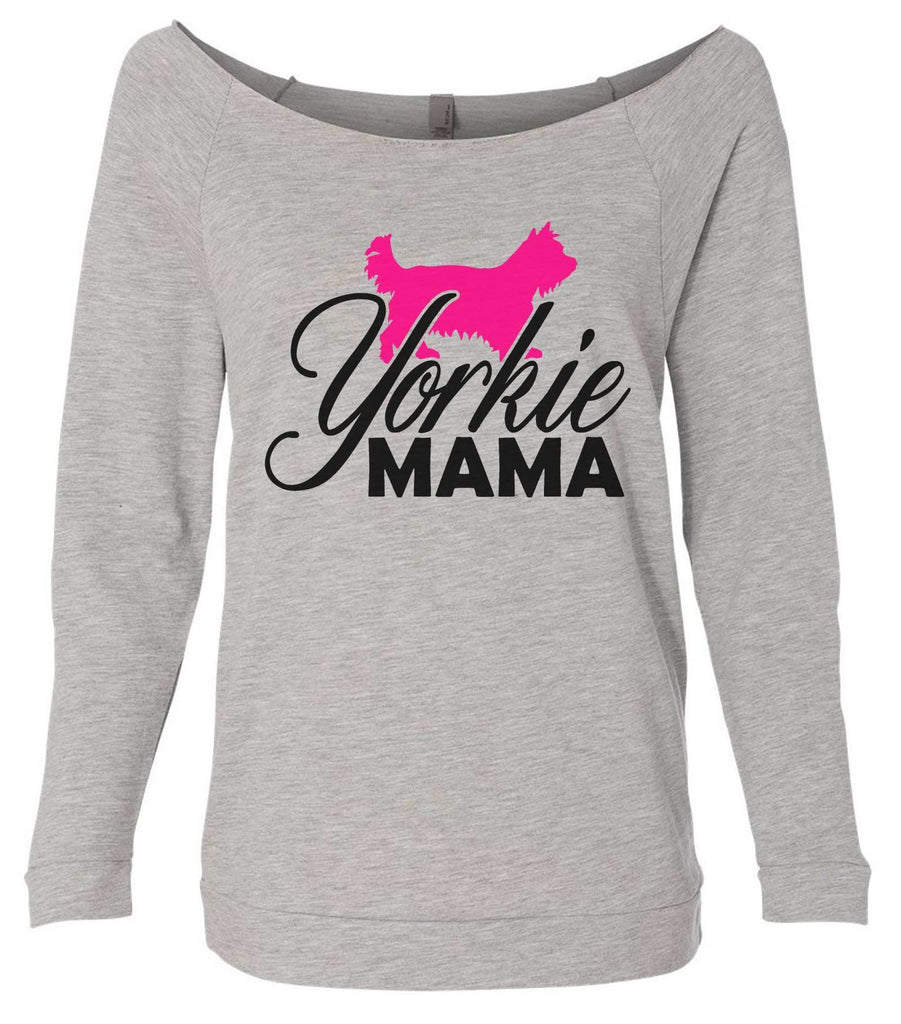 Yorkie Mama 3/4 Sleeve Raw Edge French Terry Cut - Dolman Style Very Trendy Funny Shirt Small / Grey