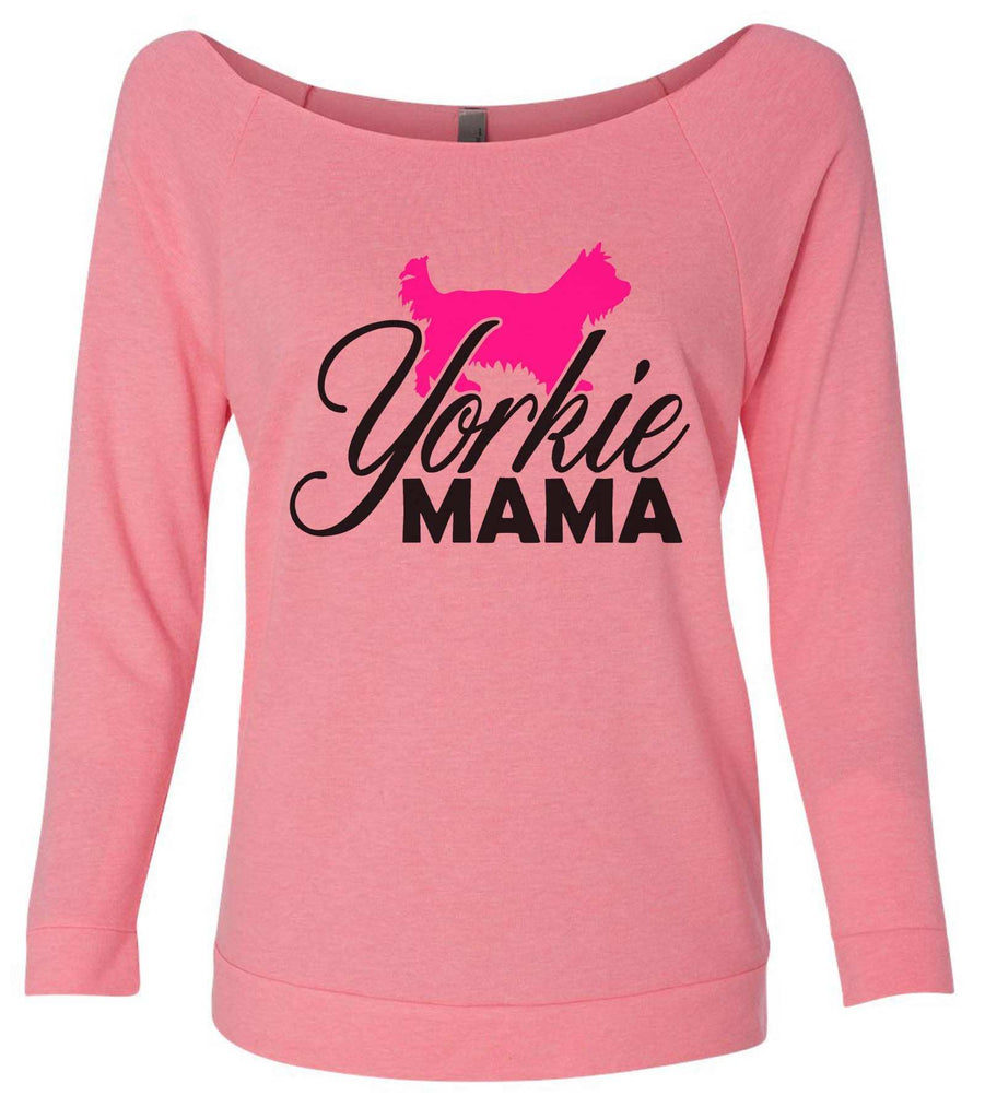 Yorkie Mama 3/4 Sleeve Raw Edge French Terry Cut - Dolman Style Very Trendy Funny Shirt Small / Pink