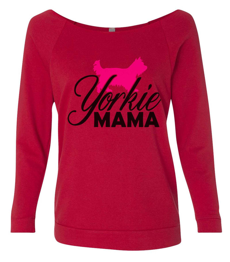 Yorkie Mama 3/4 Sleeve Raw Edge French Terry Cut - Dolman Style Very Trendy Funny Shirt Small / Red