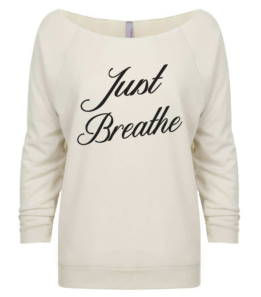 Just Breathe 3/4 Sleeve Raw Edge French Terry Cut - Dolman Style Very Trendy Funny Shirt Small / Beige