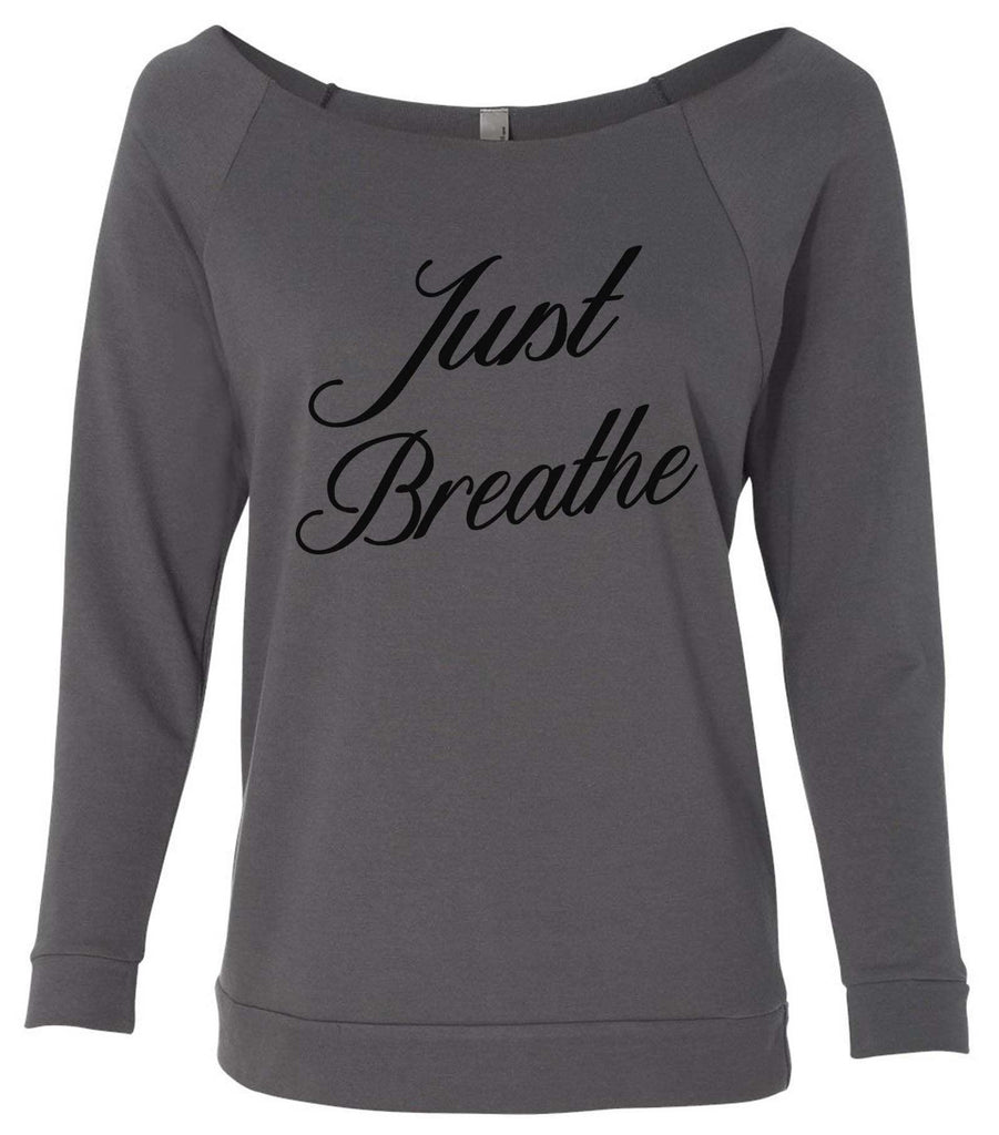 Just Breathe 3/4 Sleeve Raw Edge French Terry Cut - Dolman Style Very Trendy Funny Shirt Small / Charcoal Dark Gray
