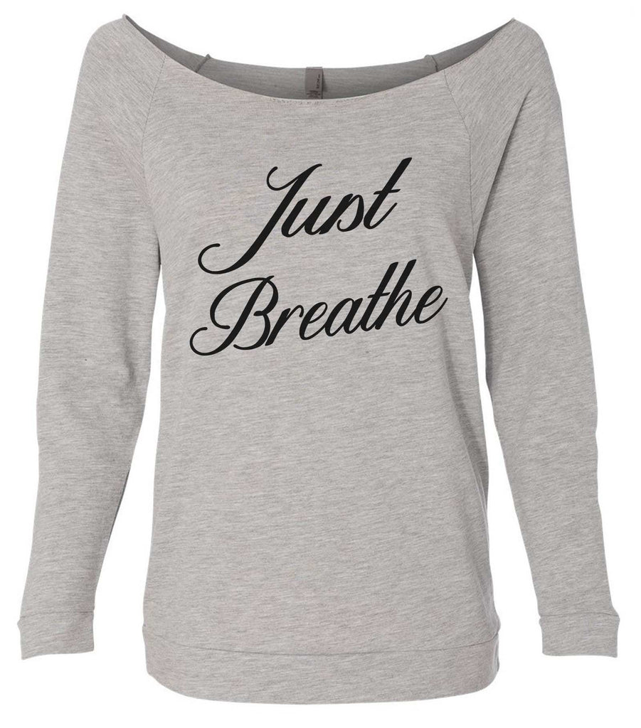 Just Breathe 3/4 Sleeve Raw Edge French Terry Cut - Dolman Style Very Trendy Funny Shirt Small / Grey
