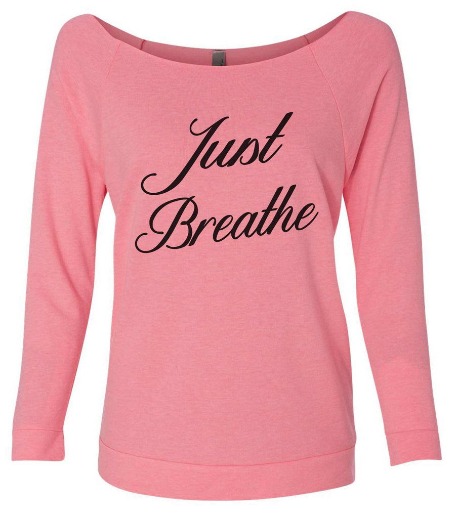 Just Breathe 3/4 Sleeve Raw Edge French Terry Cut - Dolman Style Very Trendy Funny Shirt Small / Pink