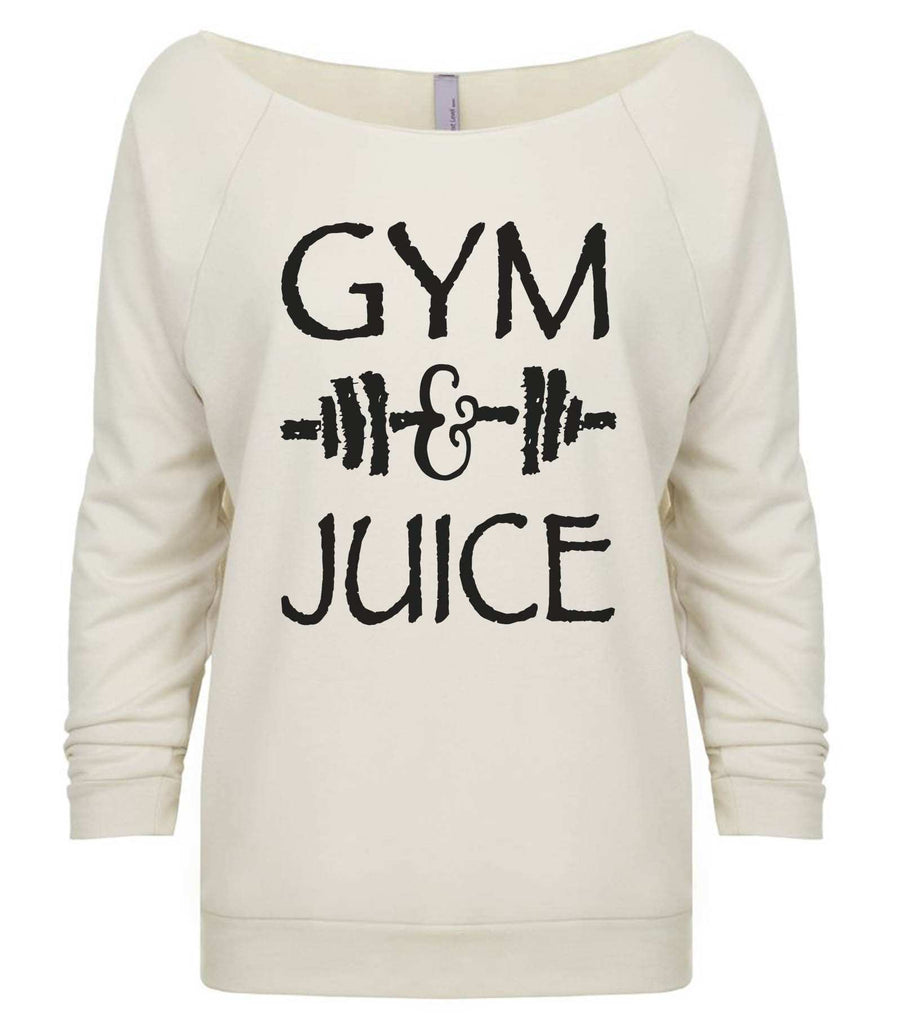Gym And Juice 3/4 Sleeve Raw Edge French Terry Cut - Dolman Style Very Trendy Funny Shirt Small / Beige