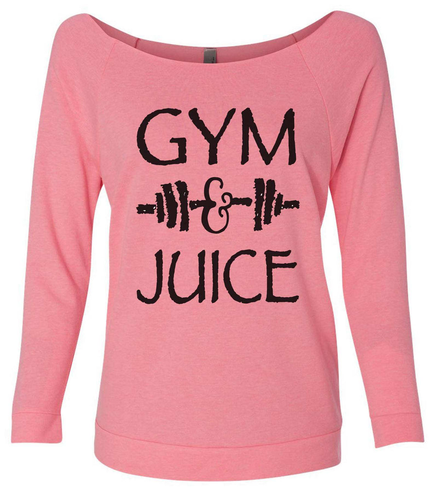 Gym And Juice 3/4 Sleeve Raw Edge French Terry Cut - Dolman Style Very Trendy Funny Shirt Small / Pink