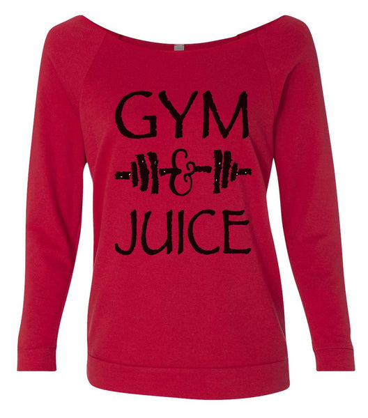Gym And Juice 3/4 Sleeve Raw Edge French Terry Cut - Dolman Style Very Trendy Funny Shirt Small / Red