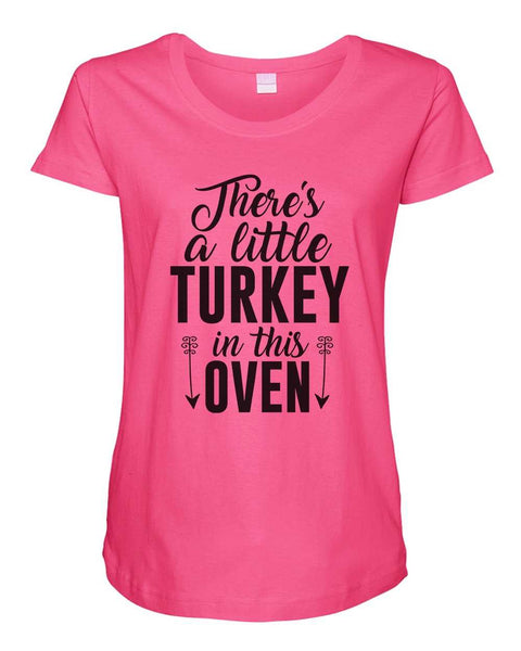 Womens Maternity TShirts - There's a little turkey in this oven - Pregnancy Tee - 2233 Funny Shirt Small / Hot Pink