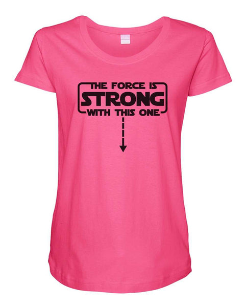 Womens Maternity TShirts - The Force Is Strong With This One - Pregnancy Tee - 2236 Funny Shirt Small / Hot Pink