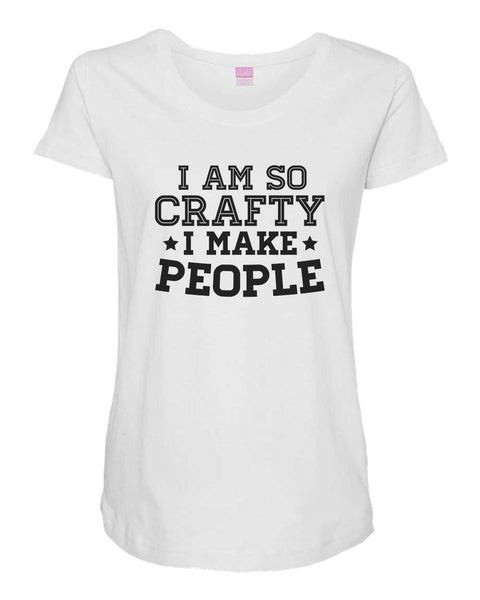 Womens Maternity TShirts - I am So Crafty I Make People - Pregnancy Tee - 2240 Funny Shirt Small / White