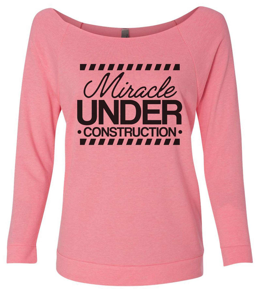 Miracle Under Construction 3/4 Sleeve Raw Edge French Terry Cut - Dolman Style Very Trendy Funny Shirt Small / Pink
