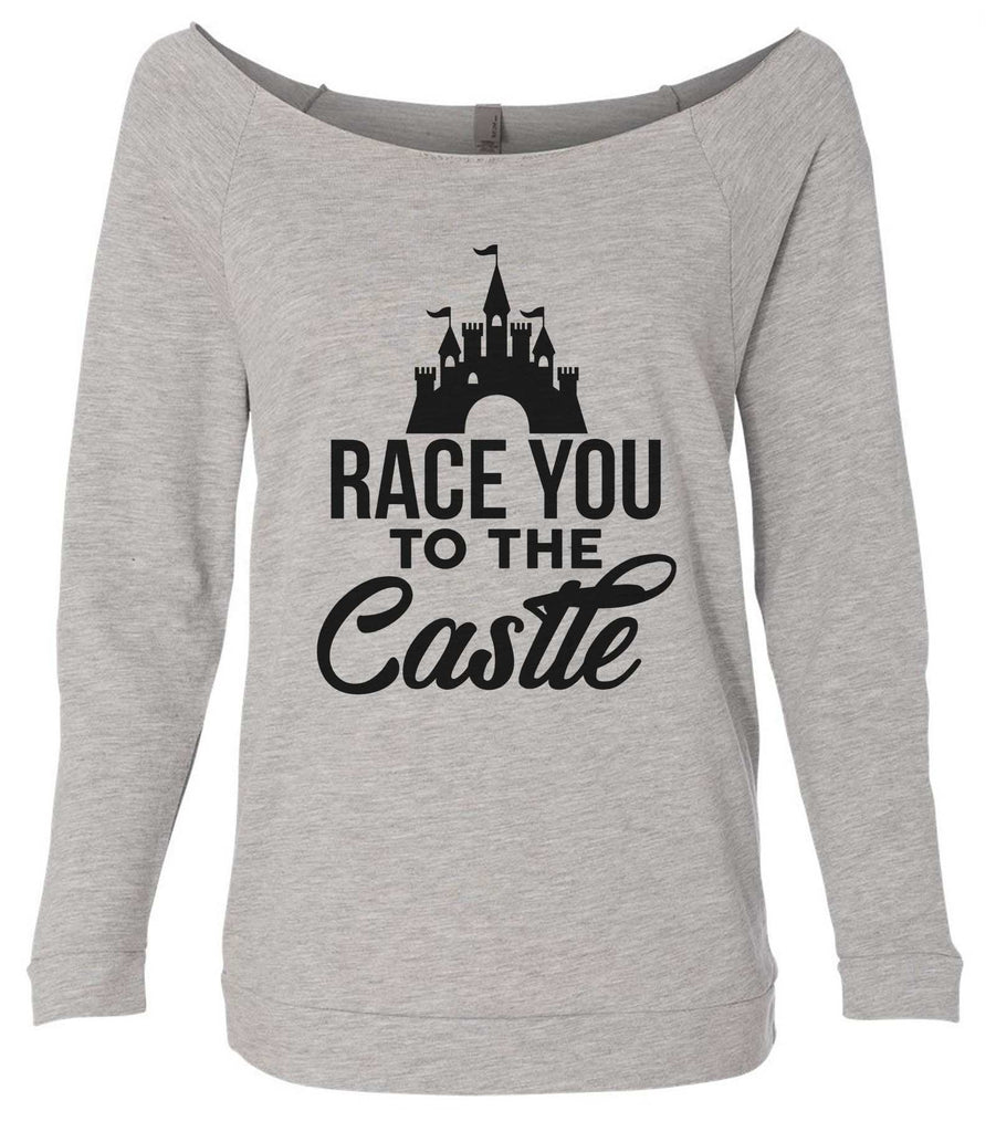 Race You To The Castle 3/4 Sleeve Raw Edge French Terry Cut - Dolman Style Very Trendy Funny Shirt Small / Grey