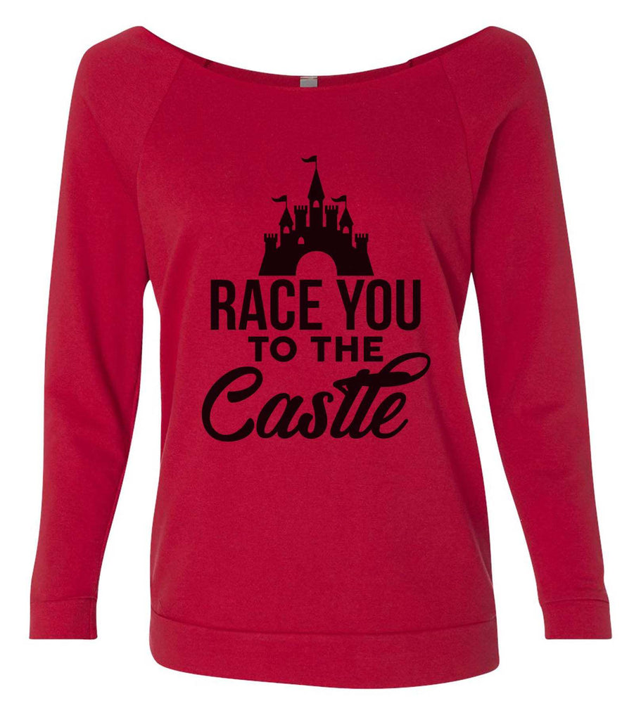 Race You To The Castle 3/4 Sleeve Raw Edge French Terry Cut - Dolman Style Very Trendy Funny Shirt Small / Red