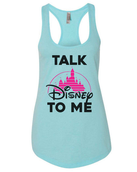 Talk Disney To Me Womens Workout Tank Top Funny Shirt Small / Cancun Blue