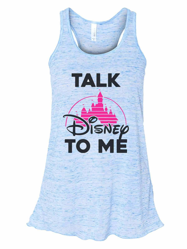 Talk Disney To Me - Bella Canvas Womens Tank Top - Gathered Back & Super Soft Funny Shirt Small / Blue Marble