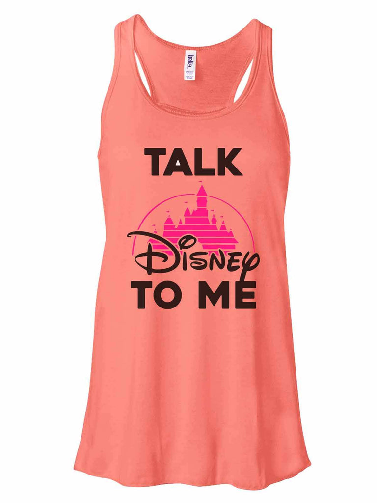 Talk Disney To Me - Bella Canvas Womens Tank Top - Gathered Back & Super Soft Funny Shirt Small / Coral