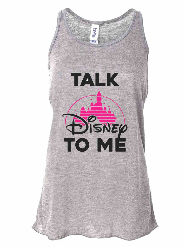 Talk Disney To Me - Bella Canvas Womens Tank Top - Gathered Back & Super Soft Funny Shirt Small / Gray
