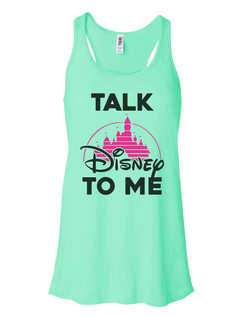 Talk Disney To Me - Bella Canvas Womens Tank Top - Gathered Back & Super Soft Funny Shirt Small / Mint