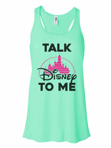 Talk Disney To Me - Bella Canvas Womens Tank Top - Gathered Back & Super Soft