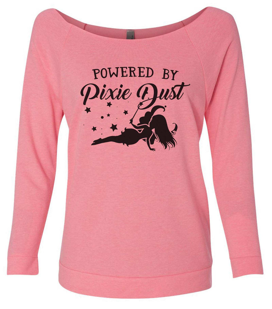 Powered By Pixie Dust 3/4 Sleeve Raw Edge French Terry Cut - Dolman Style Very Trendy Funny Shirt Small / Pink
