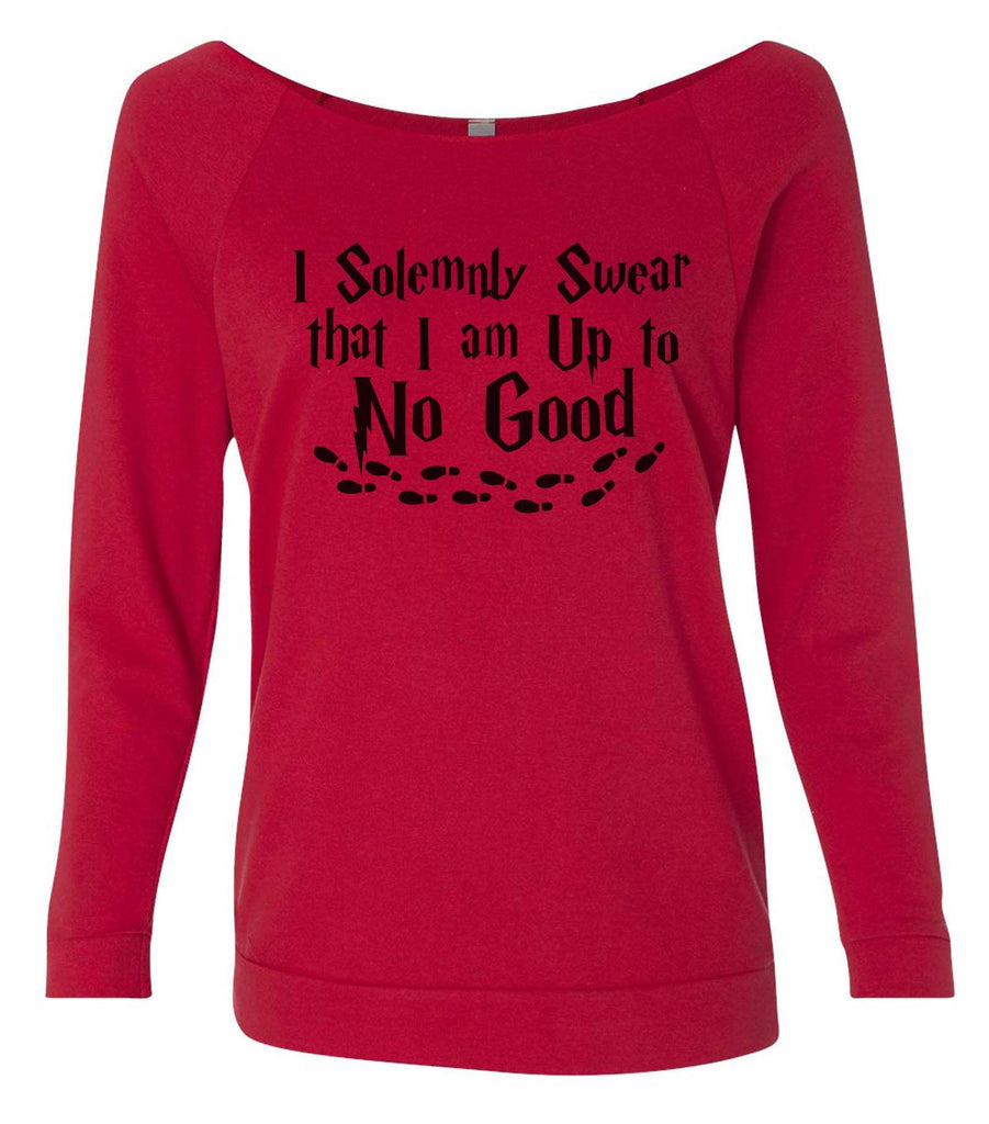 I Solemnly Swear That I Am Up To No Good 3/4 Sleeve Raw Edge French Terry Cut - Dolman Style Very Trendy Funny Shirt Small / Red