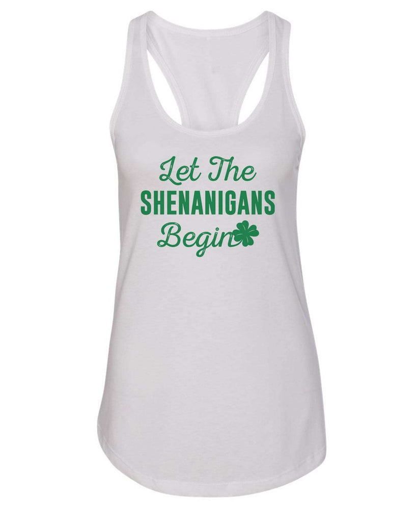 Womens Let The Shenanigans Begin Grapahic Design Fitted Tank Top Funny Shirt Small / White