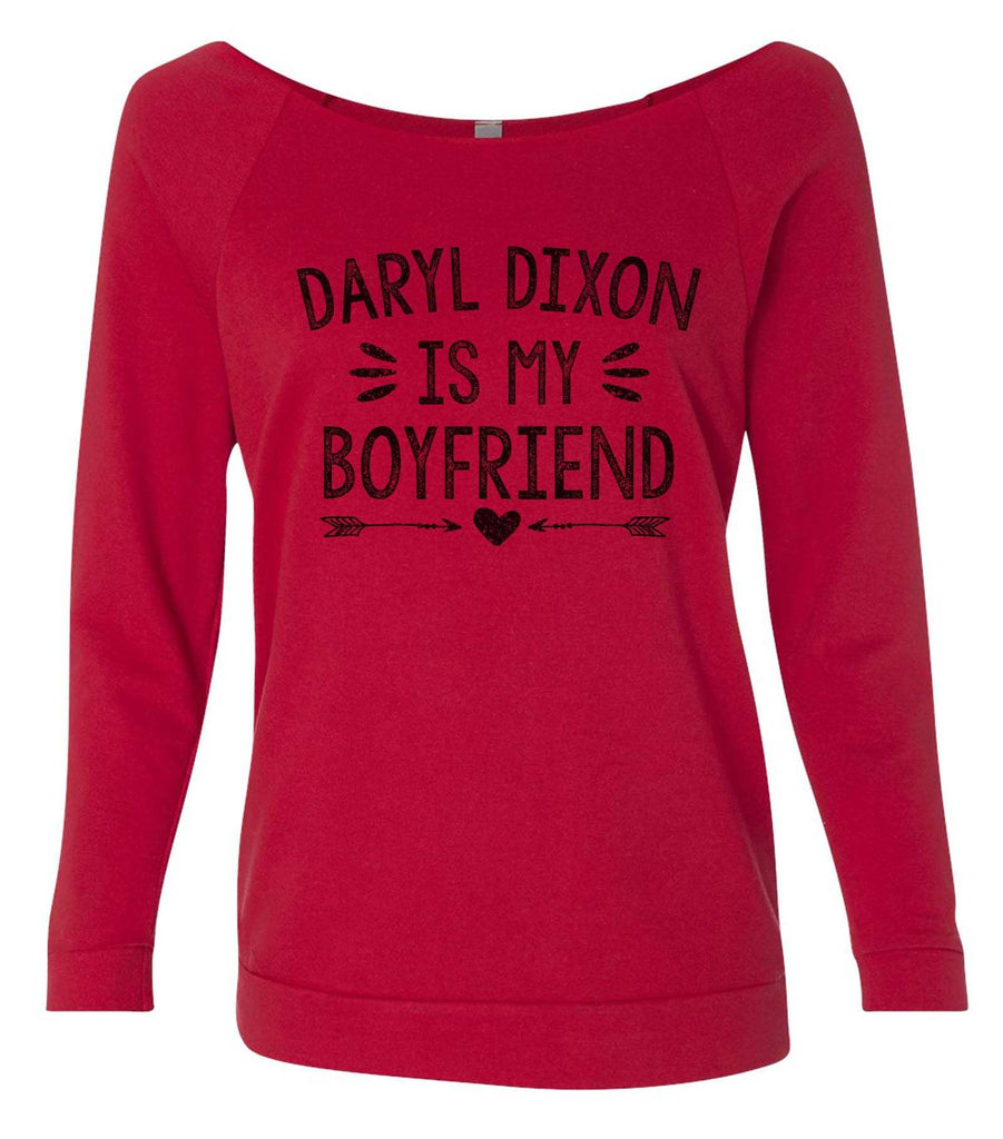 Daryl Dixon Is My Boyfriend 3/4 Sleeve Raw Edge French Terry Cut - Dolman Style Very Trendy Funny Shirt Small / Red