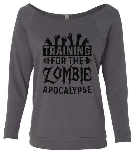 Training For The Zombie Apocalypse 3/4 Sleeve Raw Edge French Terry Cut - Dolman Style Very Trendy Funny Shirt Small / Charcoal Dark Gray