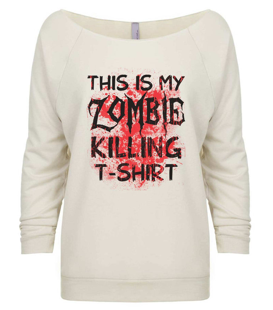 This Is My Zombie Killing T-Shirt 3/4 Sleeve Raw Edge French Terry Cut - Dolman Style Very Trendy Funny Shirt Small / Beige