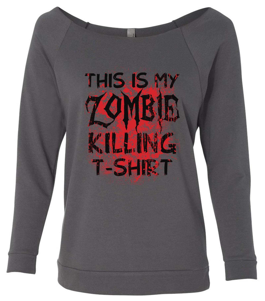 This Is My Zombie Killing T-Shirt 3/4 Sleeve Raw Edge French Terry Cut - Dolman Style Very Trendy Funny Shirt Small / Charcoal Dark Gray