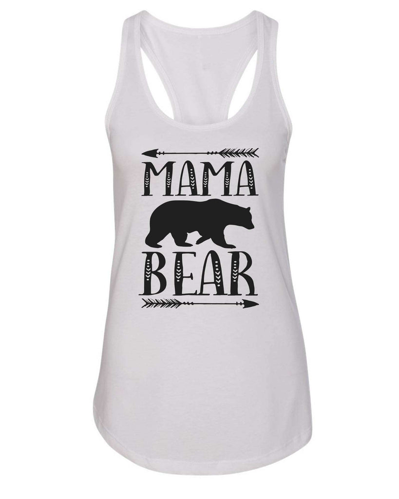 Womens Mama Bear Grapahic Design Fitted Tank Top Funny Shirt Small / White