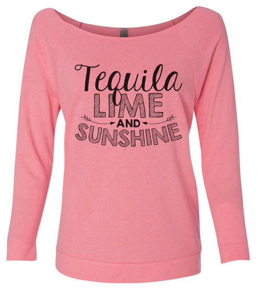 Tequila Lime And Sunshine 3/4 Sleeve Raw Edge French Terry Cut - Dolman Style Very Trendy Funny Shirt Small / Pink