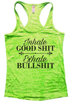 Inhale Good Shit Exhale Bullshit Burnout Tank Top By Funny Threadz Funny Shirt Small / Neon Green