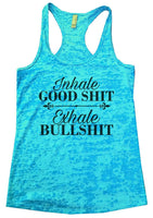 Inhale Good Shit Exhale Bullshit Burnout Tank Top By Funny Threadz Funny Shirt Small / Tahiti Blue