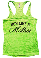 Run Like A Mother Burnout Tank Top By Funny Threadz Funny Shirt Small / Neon Green