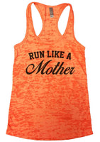 Run Like A Mother Burnout Tank Top By Funny Threadz Funny Shirt Small / Neon Orange