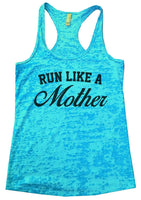 Run Like A Mother Burnout Tank Top By Funny Threadz Funny Shirt Small / Tahiti Blue