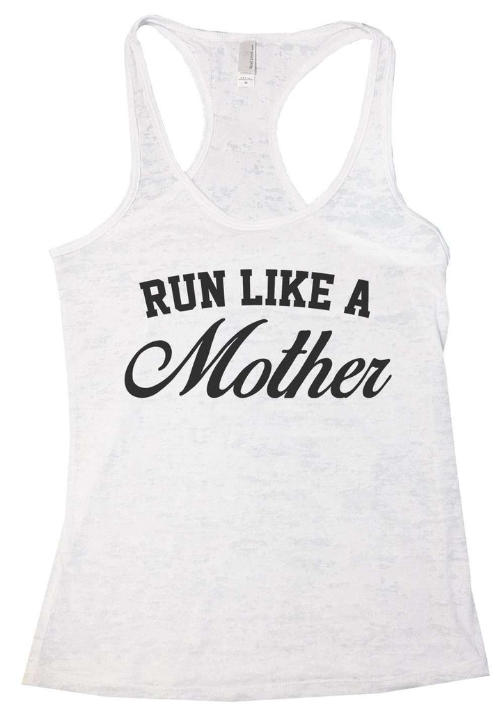 Run Like A Mother Burnout Tank Top By Funny Threadz