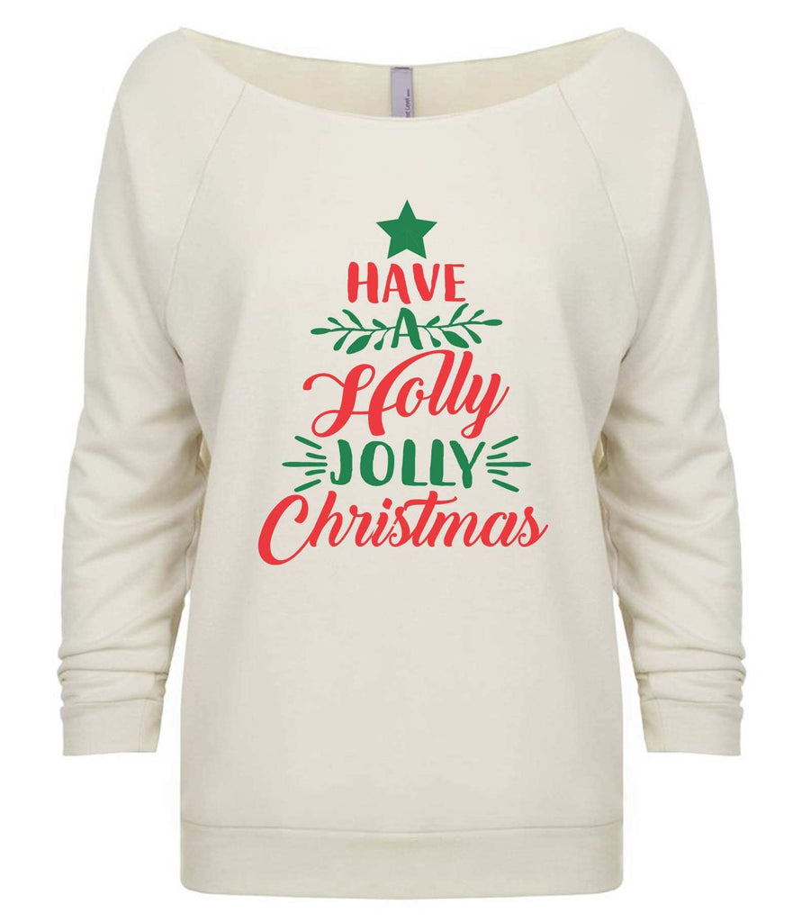 Have A Holly Jolly Christmas 3/4 Sleeve Raw Edge French Terry Cut - Dolman Style Very Trendy Funny Shirt Small / Beige