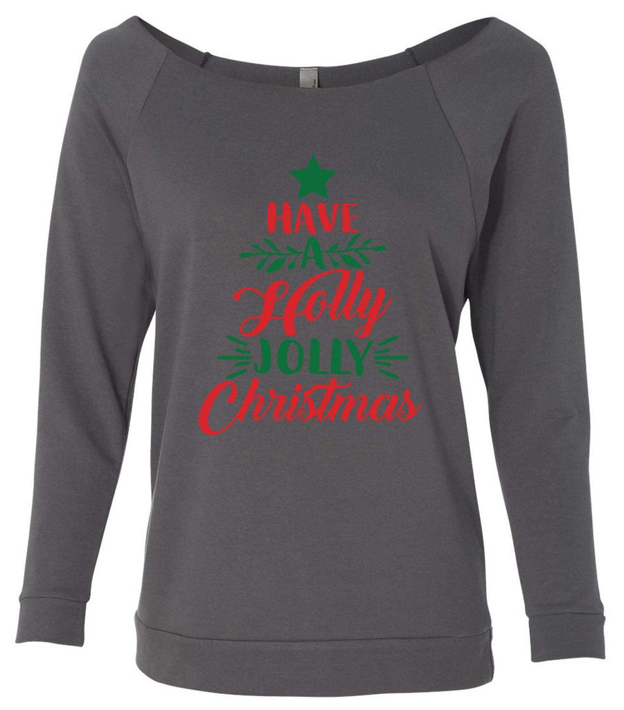 Have A Holly Jolly Christmas 3/4 Sleeve Raw Edge French Terry Cut - Dolman Style Very Trendy Funny Shirt Small / Charcoal Dark Gray