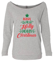 Have A Holly Jolly Christmas 3/4 Sleeve Raw Edge French Terry Cut - Dolman Style Very Trendy Funny Shirt Small / Grey